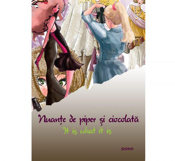Nuanțe de piper și ciocolată - It is what it is (SIONO Editura)