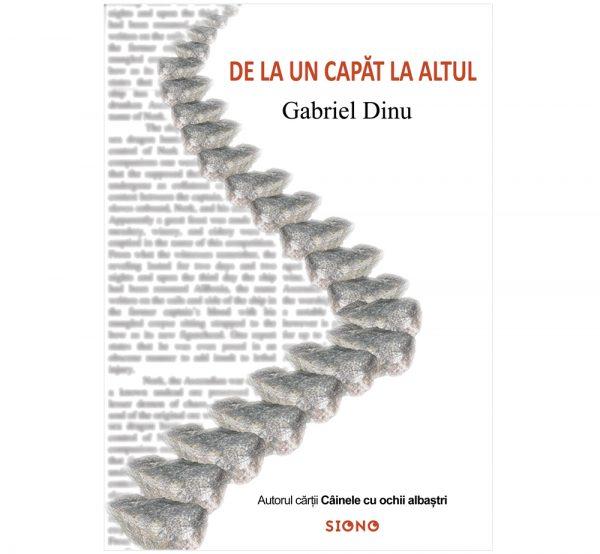 De la un capăt la altul - Gabriel Dinu (SIONO Editura)